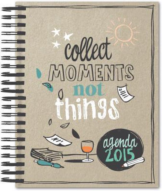 Collect moments not things  / agenda 2015