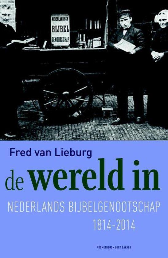 De wereld in - Fred van Lieburg |