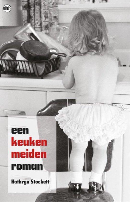 Een keukenmeiden roman - Kathryn Stockett |