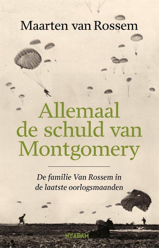 Boek cover Allemaal de schuld van Montgomery van Maarten van Rossem (Hardcover)