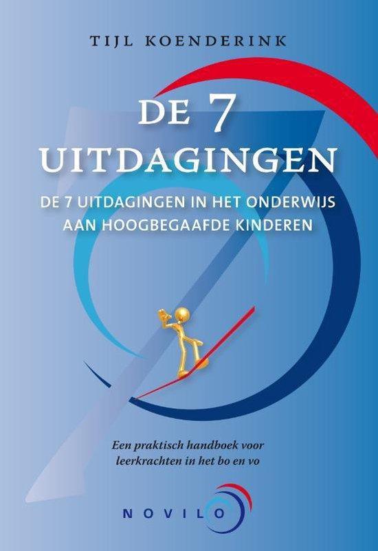 De 7 uitdagingen / deel Een praktisch handboek voor leerkrachten in het bo en vo - Tijl Koenderink |