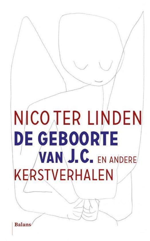 De geboorte van J.C. en andere kerstverhalen - Nico ter Linden |