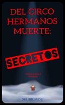 Del Circo Hermanos Muerte: Secretos
