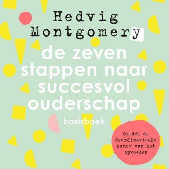 De zeven stappen naar succesvol ouderschap - basisboek - Hedvig Montgomery | Readingchampions.org.uk