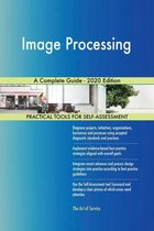 Image Processing A Complete Guide - 2020 Edition