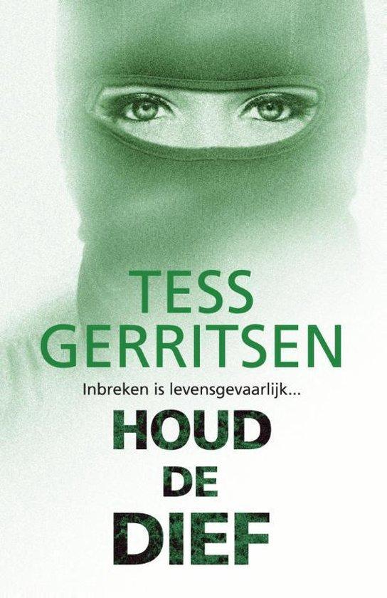 Houd de dief - Tess Gerritsen |