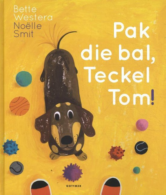 Pak die bal, Teckel Tom! - Bette Westera pdf epub
