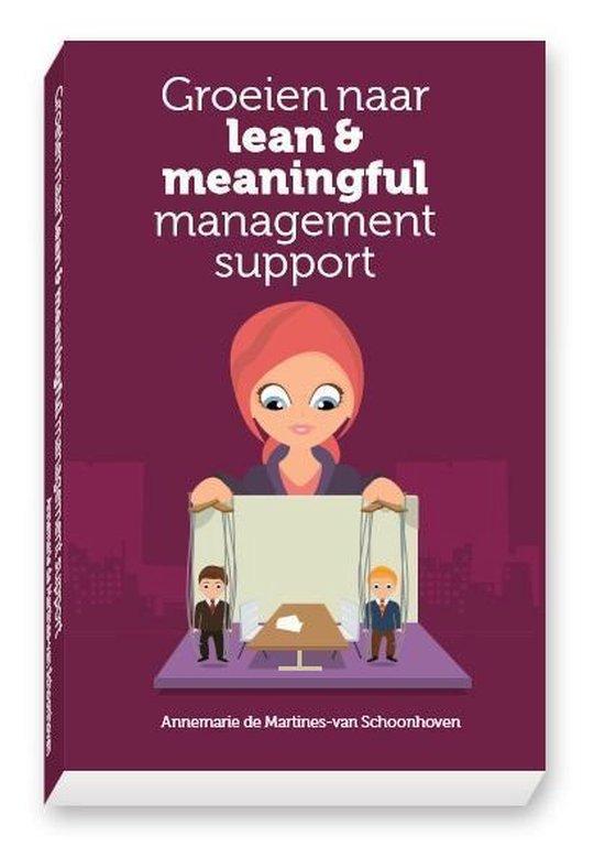 Groeien naar lean & meaningful management support - Annemarie de Martines-van Schoonhoven |