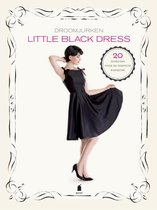 Little Black Dress. Droomjurken. 20 patronen voor de perfecte basisjurk