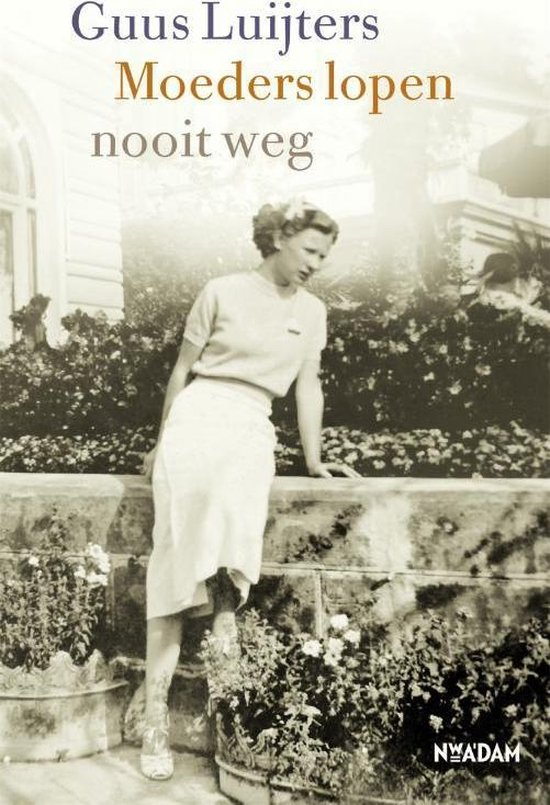 Moeders lopen nooit weg - Guus Luijters   Fthsonline.com