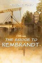 The Bridge to Rembrandt