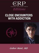 Afbeelding van Close Encounters with Addiction