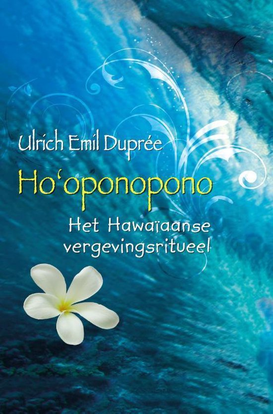 Ho'oponopono - Ulrich Emil Dupree |