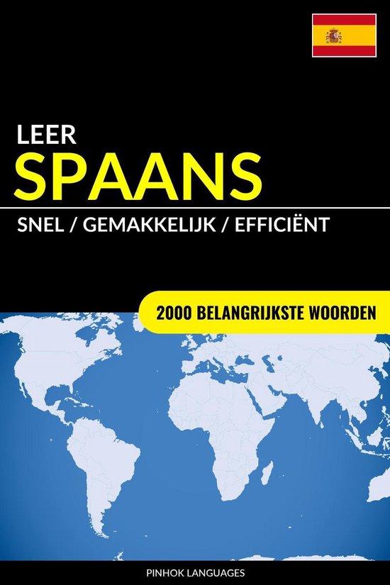 Leer Spaans: Snel / Gemakkelijk / Efficiënt: 2000 Belangrijkste Woorden
