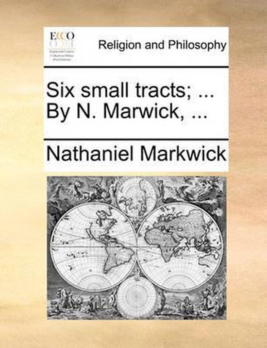Six Small Tracts; ... by N. Marwick, ...