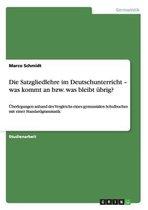 Die Satzgliedlehre im Deutschunterricht - was kommt an bzw. was bleibt ubrig?