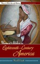 Boek cover Womens Roles in Eighteenth-Century America van Merril D. Smith