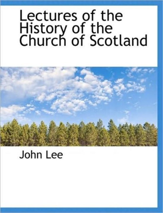Boek cover Lectures of the History of the Church of Scotland van John Lee (Paperback)