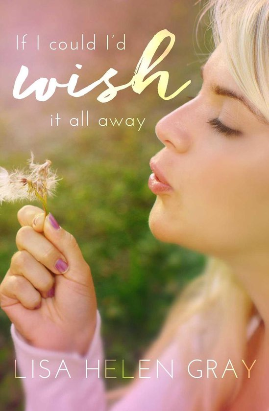 Boek cover If I could Id wish it all away van Lisa Helen Gray (Onbekend)