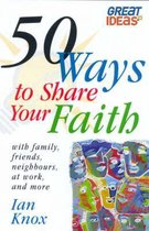 Boek cover 50 Ways to Share Your Faith van Ian Knox