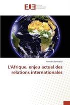 L'Afrique, Enjeu Actuel Des Relations Internationales