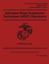 Marine Corps Reference Publication McRp 3-01b.1 McRp 3-11.4a Helicopter Rope Suspension Techniques (Hrst) Operations 2 May 2016