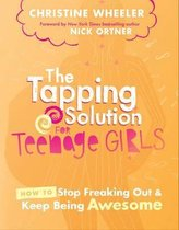 The Tapping Solution for Teenage Girls