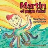Martin El Pulpo Feliz!
