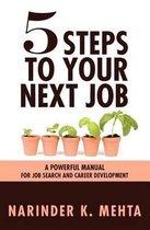 Boek cover Five Steps to Your Next Job van Narinder K Mehta
