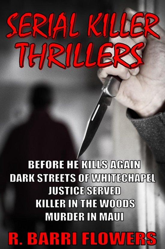 Omslag van Serial Killer Thrillers 5-Book Bundle: Before He Kills Again\\Dark Streets of Whitechapel\\Justice Served\\Killer in The Woods\\Murder in Maui