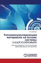 Teploakkumuliruyushchie Materialy Na Osnove Sistemy Li, CA//F, CL, So4, Moo4