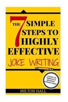 The 7 Simple Steps to Highly Effective Joke Writing