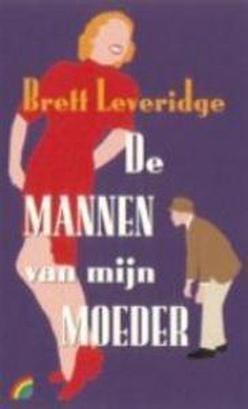 Cover van het boek 'De mannen van mijn moeder' van Brett Leveridge