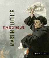 Martin Luther - Traces of His Life