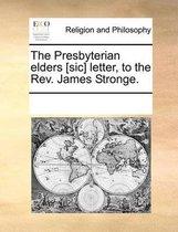 The Presbyterian Elders [sic] Letter, to the Rev. James Stronge