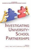 Investigating University-School Partnerships (Hc) (Research in Professional Development Schools)