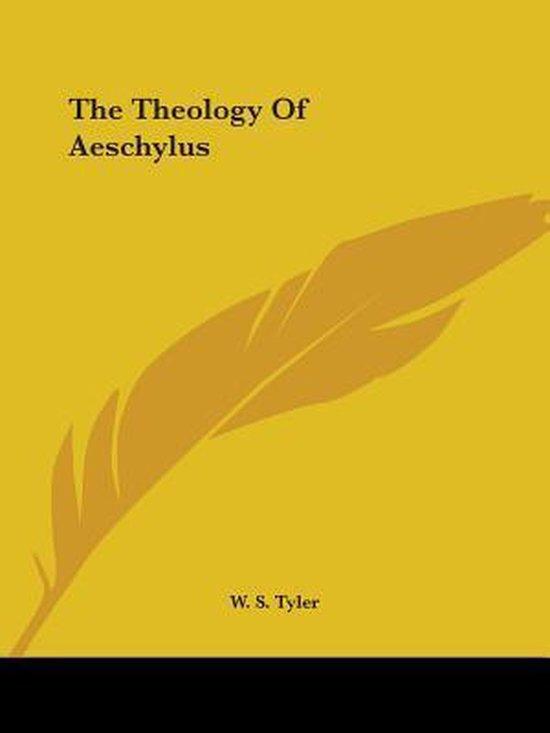 Boek cover The Theology of Aeschylus van William Seymour Tyler