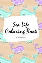 Sea Life Coloring Book for Young Adults and Teens (6x9 Coloring Book / Activity Book)