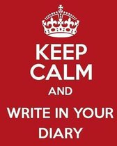 Keep Calm and Write It in Your Diary 2018