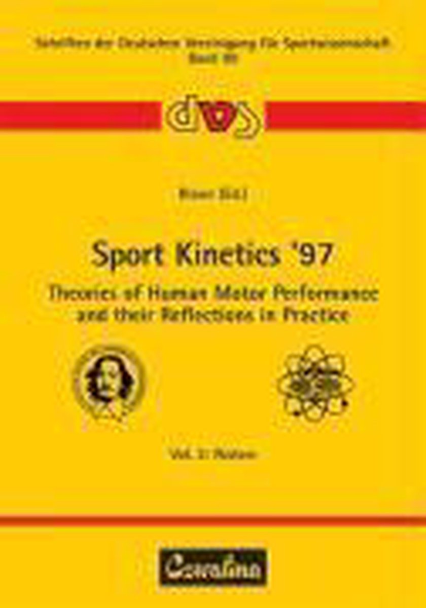 Sport Kinetics '97. Theories of Human Motor Performance and their Reflections in Practice - Feldhaus Verlag Gmbh + Co