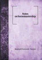 Notes on Horsemastership