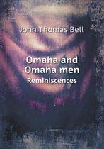 Omaha and Omaha Men Reminiscences