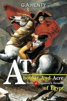 At Aboukir and Acre : A Story of Napoleon's Invasion of Egypt