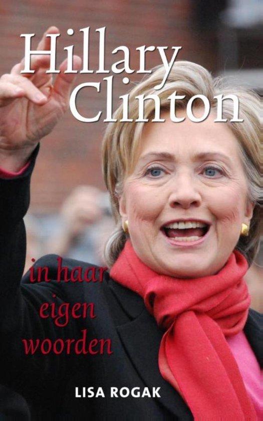 Hillary Clinton in haar eigen woorden