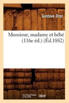 Monsieur, madame et bebe (116e ed.) (Ed.1882)