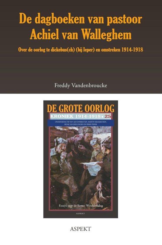 De grote oorlog, 1914-1918 2505 - De dagboeken van pastoor Achiel van Walleghem - Freddy Vandenbroucke  