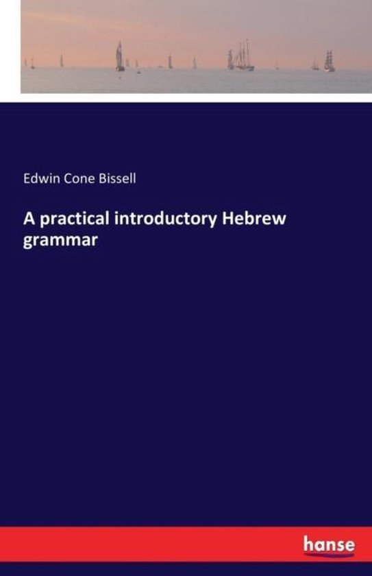 A practical introductory Hebrew grammar
