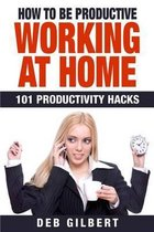 How to Be Productive Working at Home