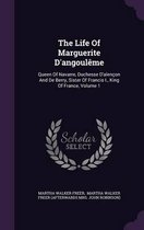 The Life of Marguerite D'Angouleme