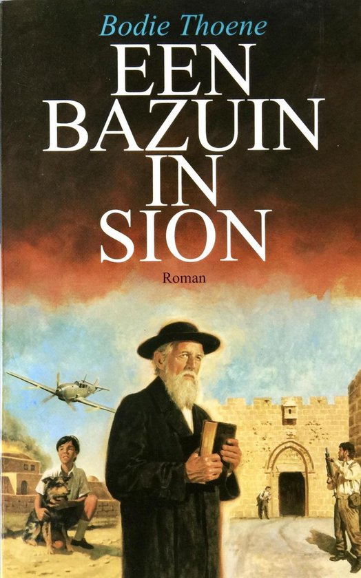 Bazuin in Sion - Bodie Thoene |